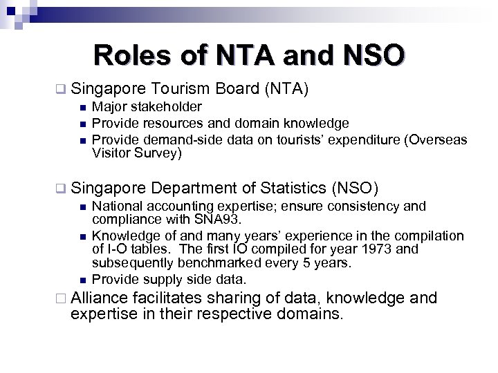 Roles of NTA and NSO q Singapore Tourism Board (NTA) n Major stakeholder n