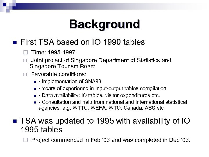 Background n First TSA based on IO 1990 tables ¨ Time: 1995 -1997 ¨