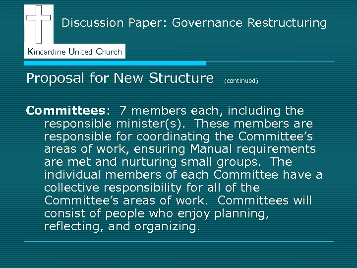 Discussion Paper: Governance Restructuring Kincardine United Church Proposal for New Structure (continued) Committees: 7