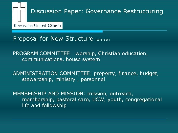 Discussion Paper: Governance Restructuring Kincardine United Church Proposal for New Structure (continued) PROGRAM COMMITTEE: