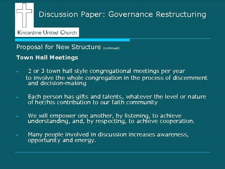 Discussion Paper: Governance Restructuring Kincardine United Church Proposal for New Structure (continued) Town Hall