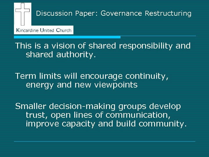 Discussion Paper: Governance Restructuring Kincardine United Church This is a vision of shared responsibility