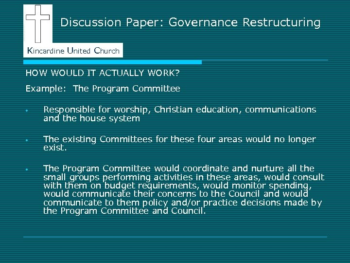 Discussion Paper: Governance Restructuring Kincardine United Church HOW WOULD IT ACTUALLY WORK? Example: The