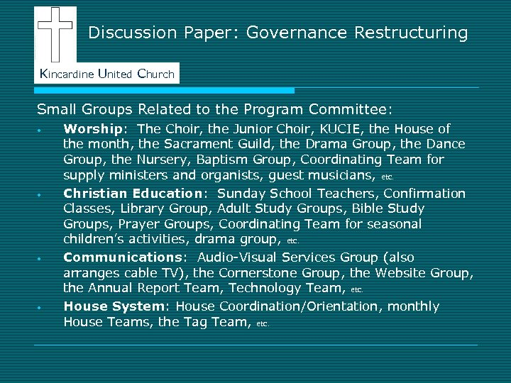 Discussion Paper: Governance Restructuring Kincardine United Church Small Groups Related to the Program Committee: