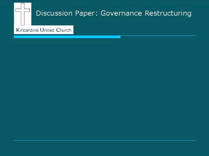 Discussion Paper: Governance Restructuring Kincardine United Church