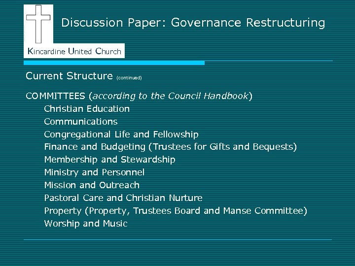 Discussion Paper: Governance Restructuring Kincardine United Church Current Structure (continued) COMMITTEES (according to the
