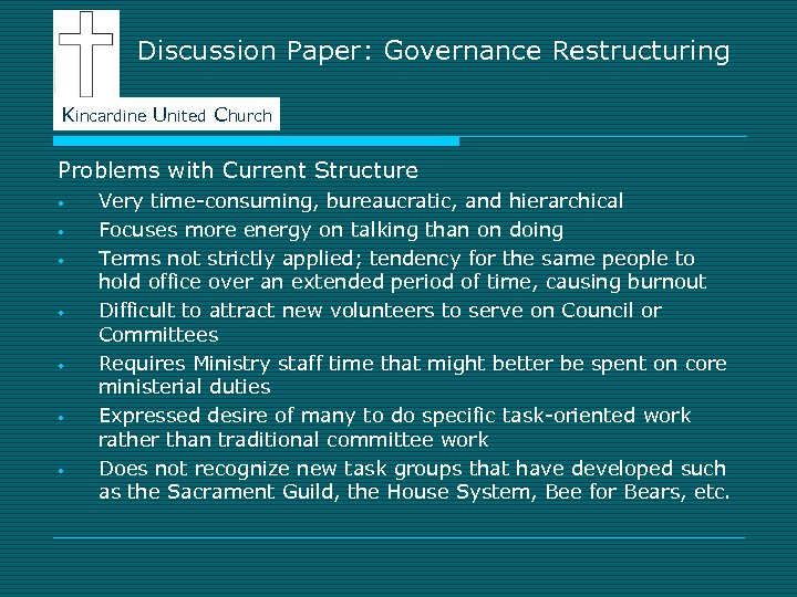 Discussion Paper: Governance Restructuring Kincardine United Church Problems with Current Structure • • Very