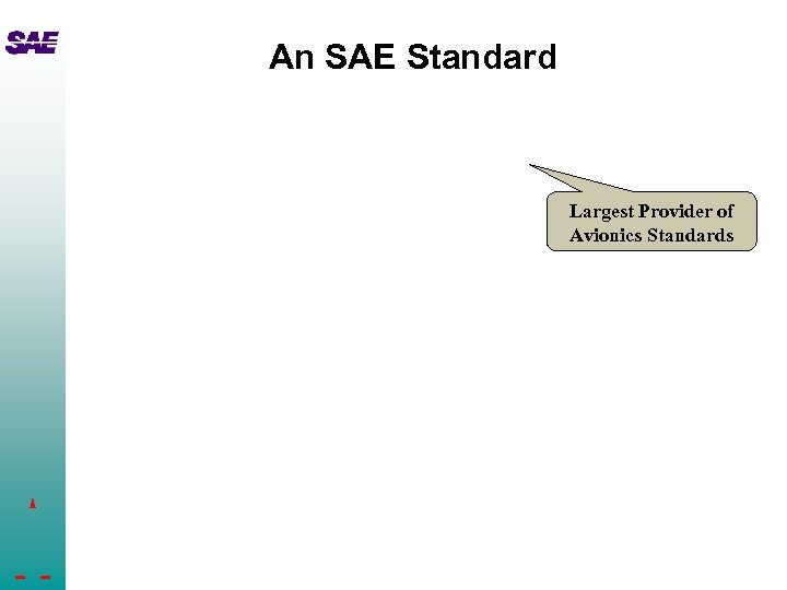An SAE Standard Largest Provider of Avionics Standards