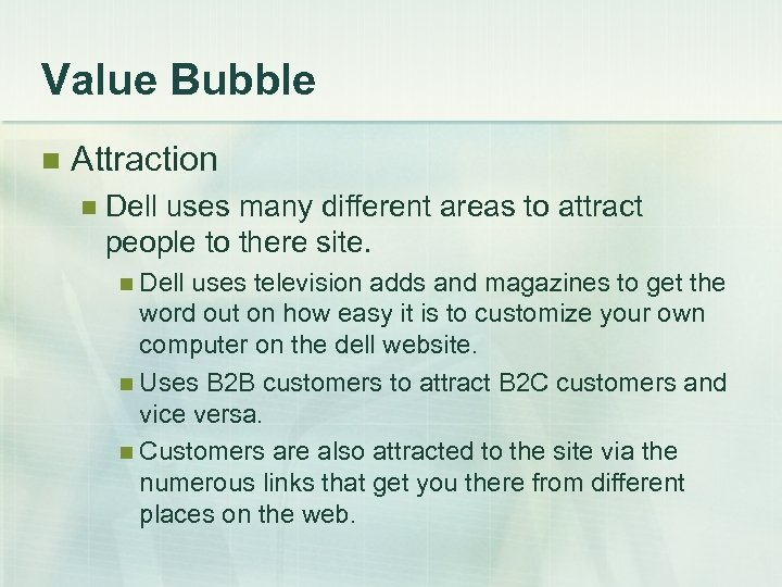 Value Bubble n Attraction n Dell uses many different areas to attract people to