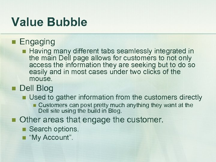Value Bubble n Engaging n n Having many different tabs seamlessly integrated in the