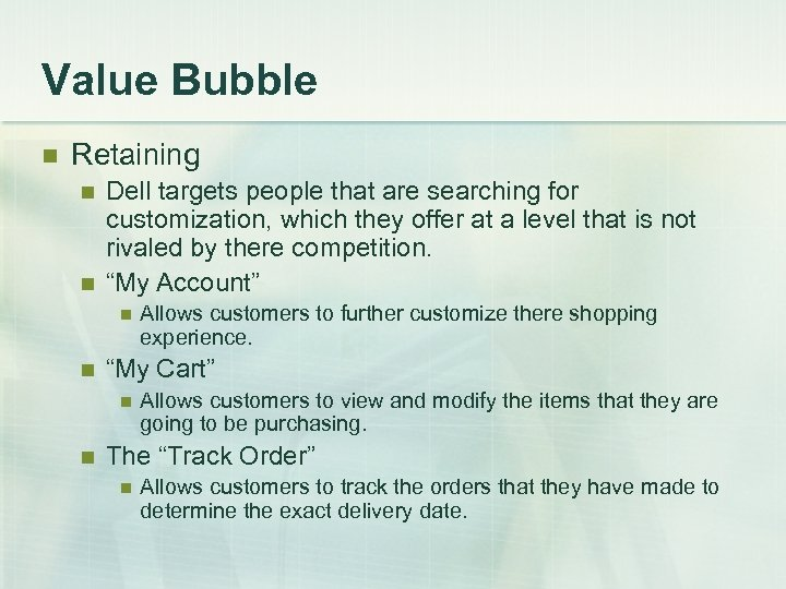 Value Bubble n Retaining n n Dell targets people that are searching for customization,
