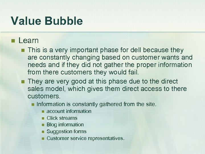 Value Bubble n Learn n n This is a very important phase for dell