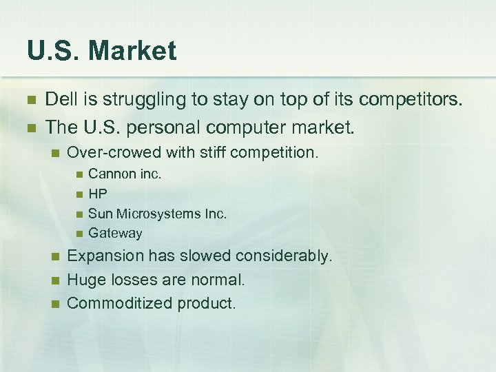 U. S. Market n n Dell is struggling to stay on top of its