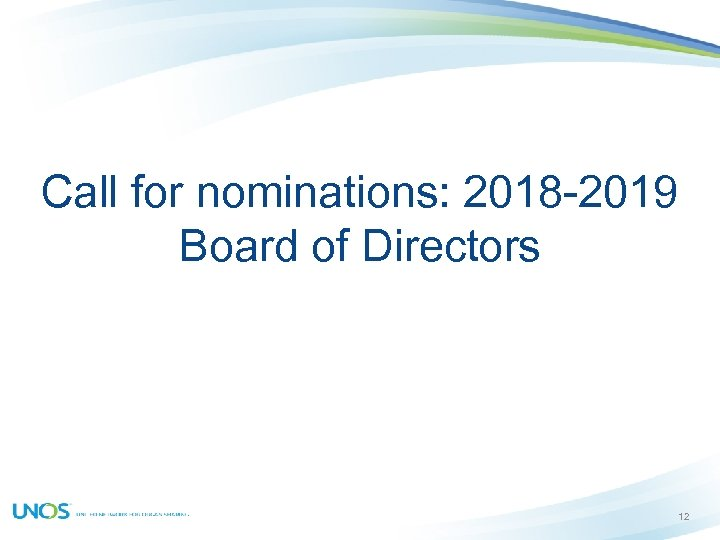 Call for nominations: 2018 -2019 Board of Directors 12