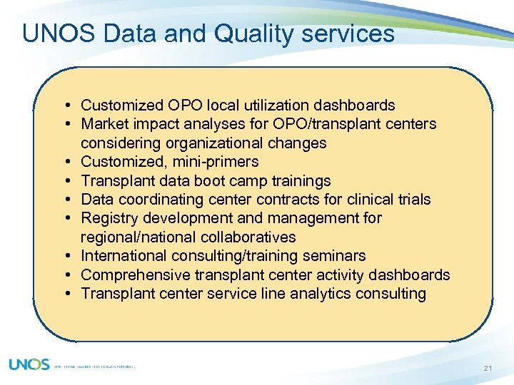 UNOS Data and Quality services • Customized OPO local utilization dashboards • Market impact