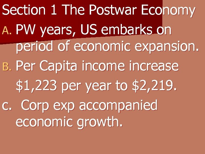 Section 1 The Postwar Economy A. PW years, US embarks on period of economic