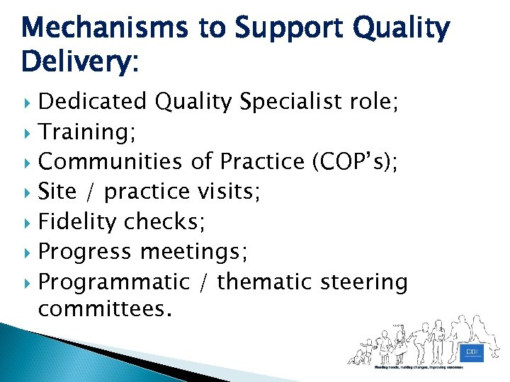 Mechanisms to Support Quality Delivery: Dedicated Quality Specialist role; Training; Communities of Practice (COP's);