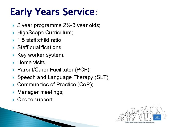Early Years Service: 2 year programme 2½-3 year olds; High. Scope Curriculum; 1: 5