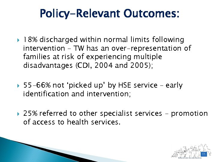 Policy-Relevant Outcomes: 18% discharged within normal limits following intervention – TW has an over-representation