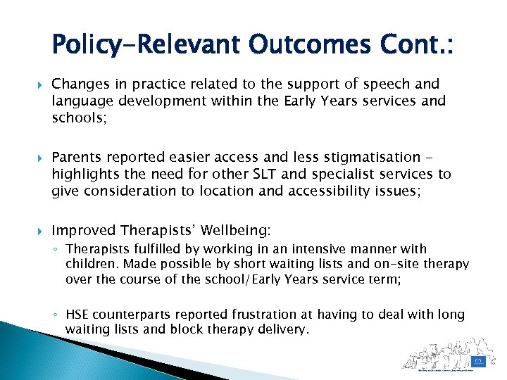 Policy-Relevant Outcomes Cont. : Changes in practice related to the support of speech and