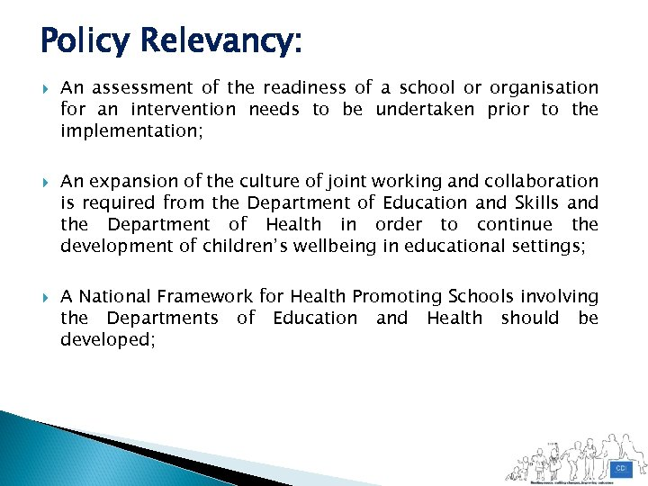 Policy Relevancy: An assessment of the readiness of a school or organisation for an