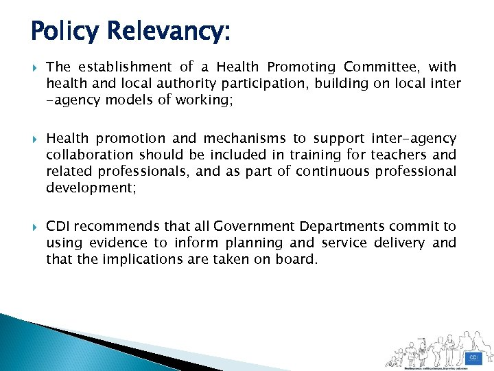 Policy Relevancy: The establishment of a Health Promoting Committee, with health and local authority