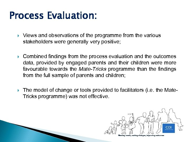 Process Evaluation: Views and observations of the programme from the various stakeholders were generally
