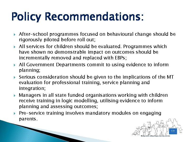 Policy Recommendations: After-school programmes focused on behavioural change should be rigorously piloted before roll