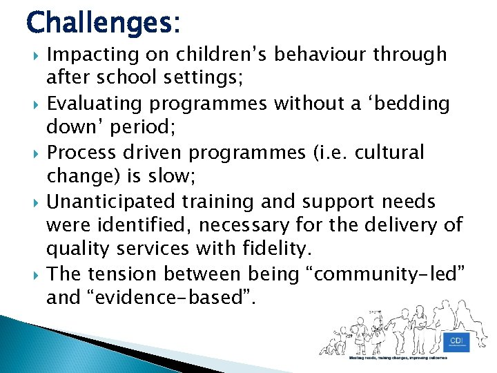 Challenges: Impacting on children's behaviour through after school settings; Evaluating programmes without a 'bedding