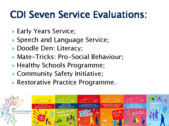 CDI Seven Service Evaluations: Early Years Service; Speech and Language Service; Doodle Den: Literacy;