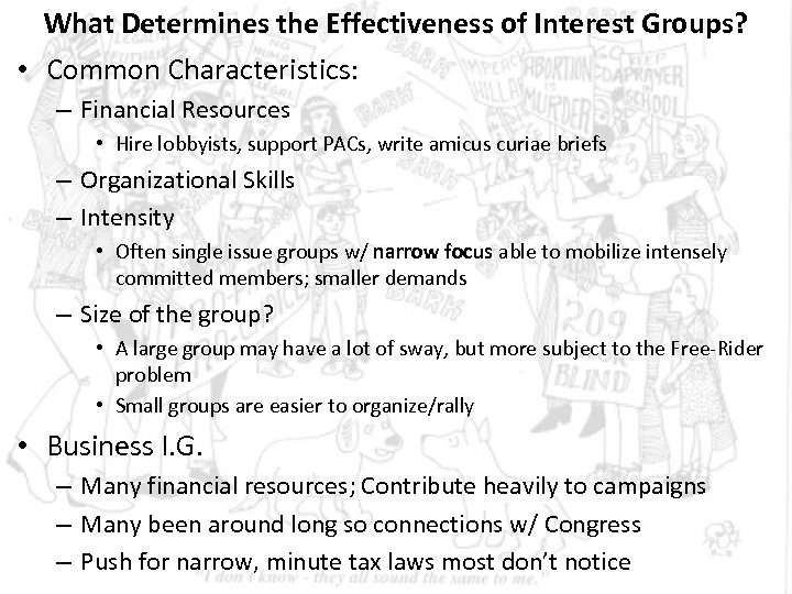 What Determines the Effectiveness of Interest Groups? • Common Characteristics: – Financial Resources •