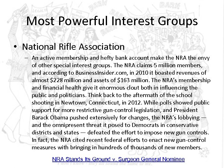 Most Powerful Interest Groups • National Rifle Association – An active membership and hefty