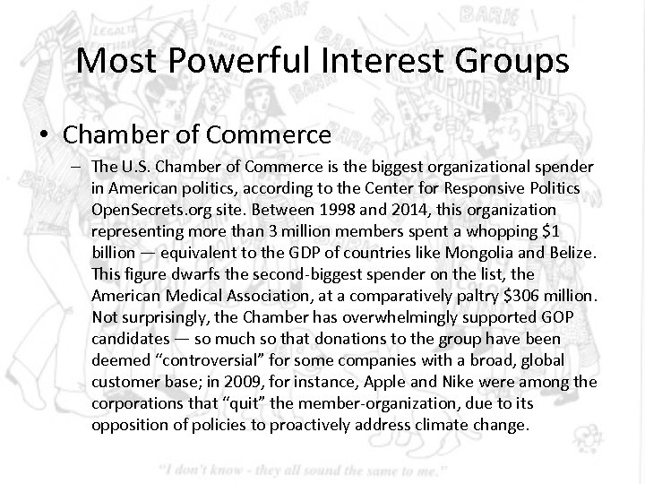 Most Powerful Interest Groups • Chamber of Commerce – The U. S. Chamber of