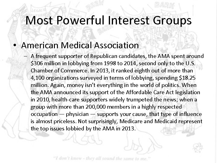 Most Powerful Interest Groups • American Medical Association – A frequent supporter of Republican