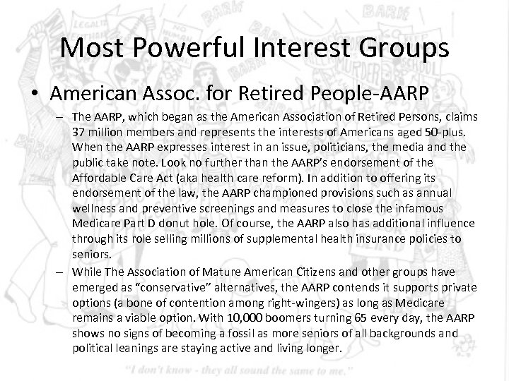 Most Powerful Interest Groups • American Assoc. for Retired People-AARP – The AARP, which