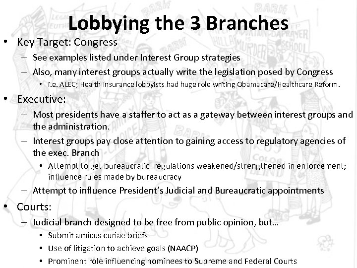 Lobbying the 3 Branches • Key Target: Congress – See examples listed under Interest