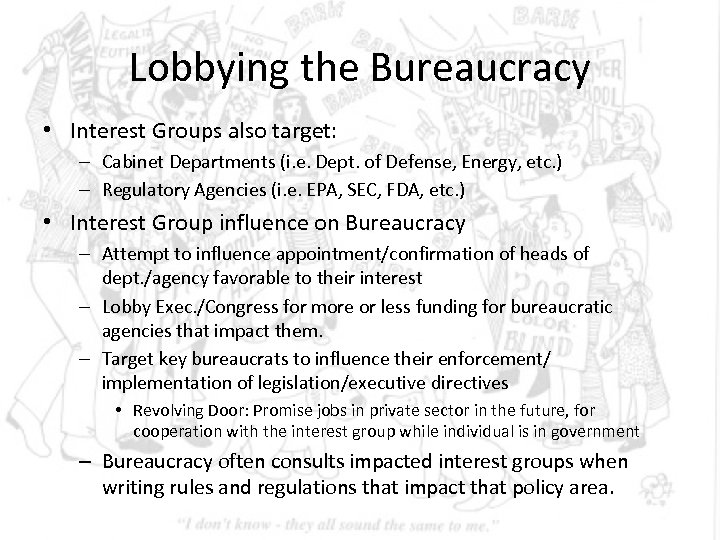 Lobbying the Bureaucracy • Interest Groups also target: – Cabinet Departments (i. e. Dept.