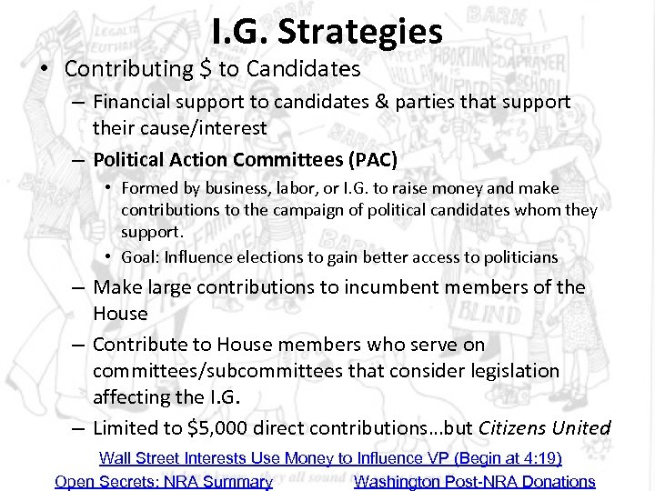 I. G. Strategies • Contributing $ to Candidates – Financial support to candidates &