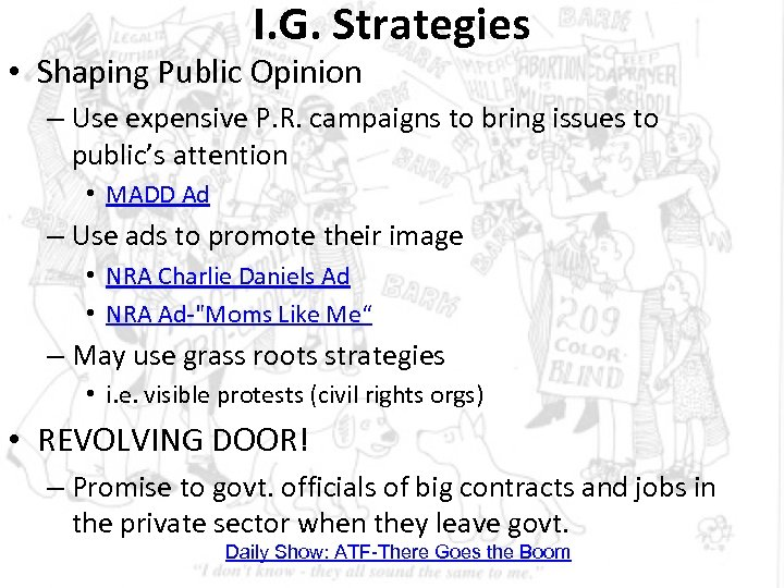 I. G. Strategies • Shaping Public Opinion – Use expensive P. R. campaigns to