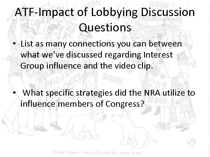 ATF-Impact of Lobbying Discussion Questions • List as many connections you can between what