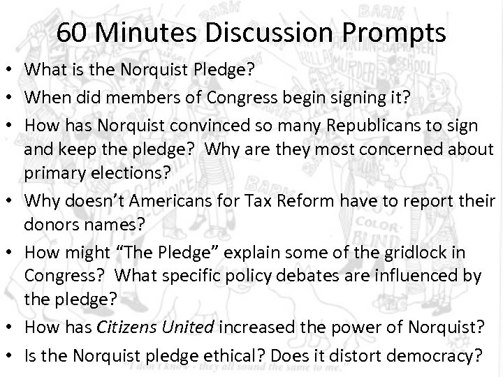 60 Minutes Discussion Prompts • What is the Norquist Pledge? • When did members