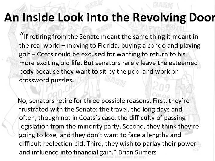 """An Inside Look into the Revolving Door """"If retiring from the Senate meant the"""