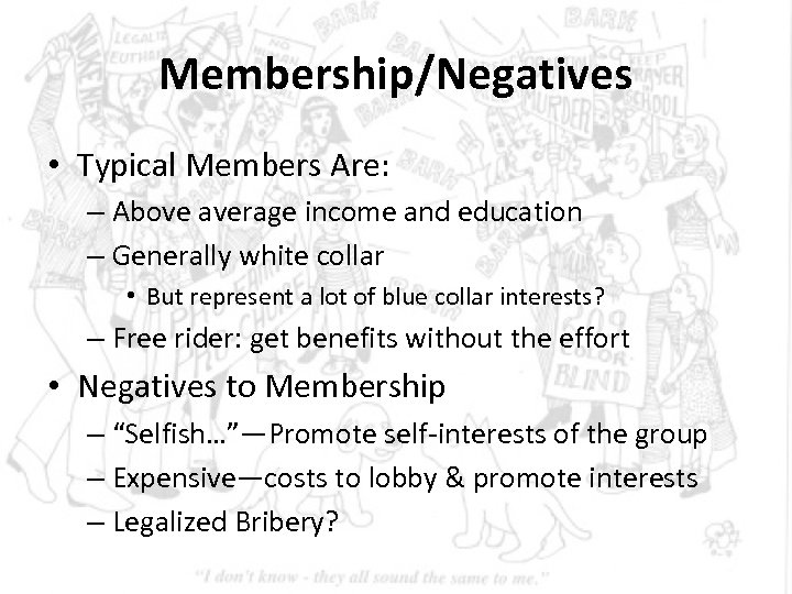 Membership/Negatives • Typical Members Are: – Above average income and education – Generally white
