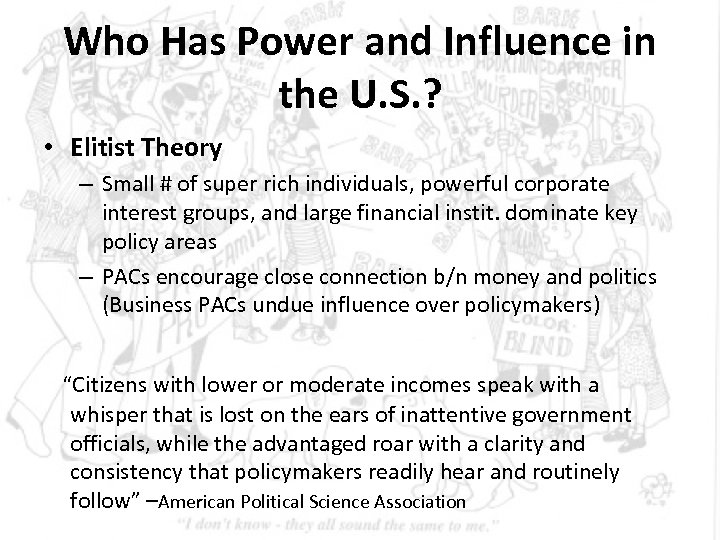 Who Has Power and Influence in the U. S. ? • Elitist Theory –