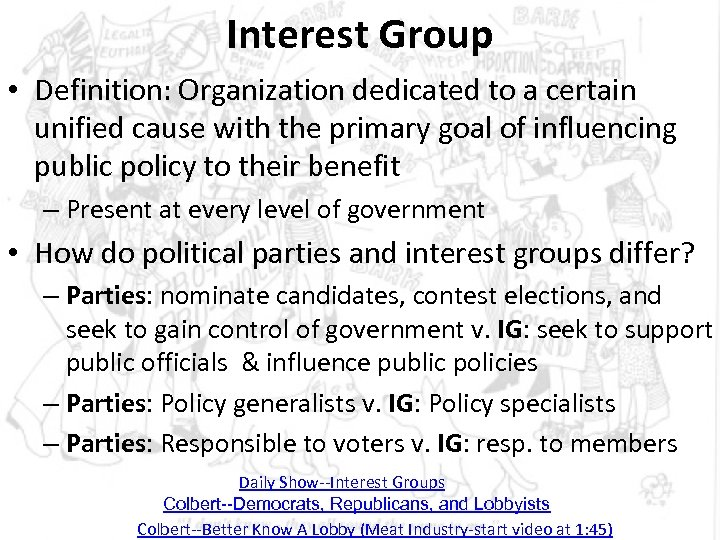 Interest Group • Definition: Organization dedicated to a certain unified cause with the primary