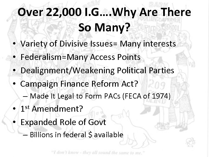Over 22, 000 I. G…. Why Are There So Many? • • Variety of