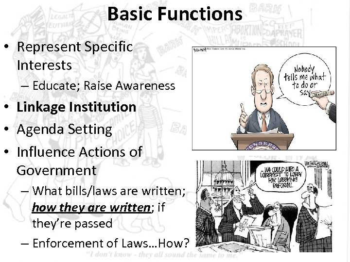 Basic Functions • Represent Specific Interests – Educate; Raise Awareness • Linkage Institution •