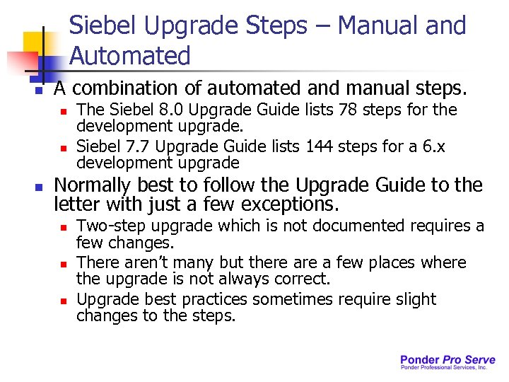 Siebel Upgrade Steps – Manual and Automated n A combination of automated and manual