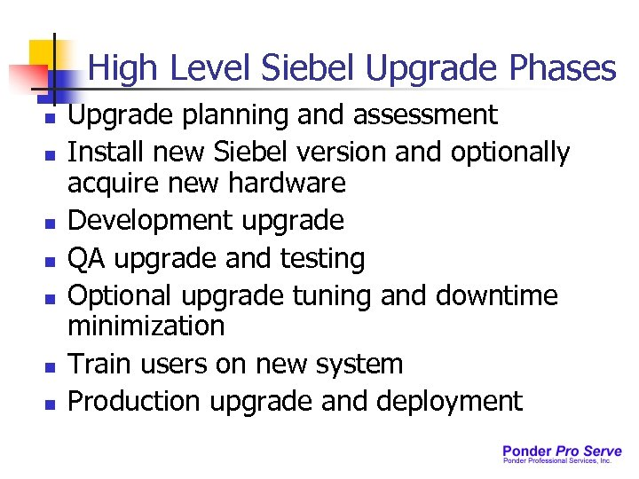 High Level Siebel Upgrade Phases n n n n Upgrade planning and assessment Install