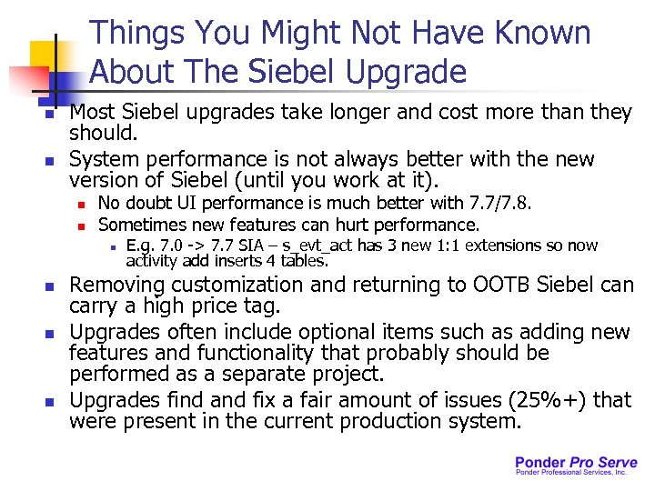 Things You Might Not Have Known About The Siebel Upgrade n n Most Siebel